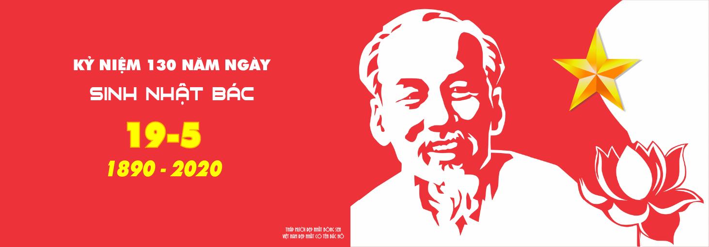 Kỷ niệm 130 năm sinh nhật Bác (19/5/1890 – 19/5/2020)